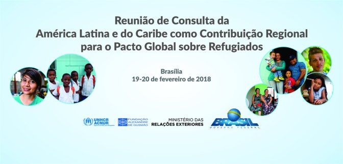 En Consulta Regional Brasil se lanza Informe del Plan Acción Brasil sobre refugio, asilo, desplazamiento