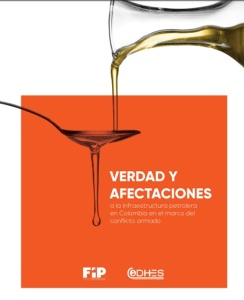 Verdad y Afectaciones a la Infraestructura petrolera en Colombia